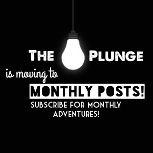 Plunge Monthly