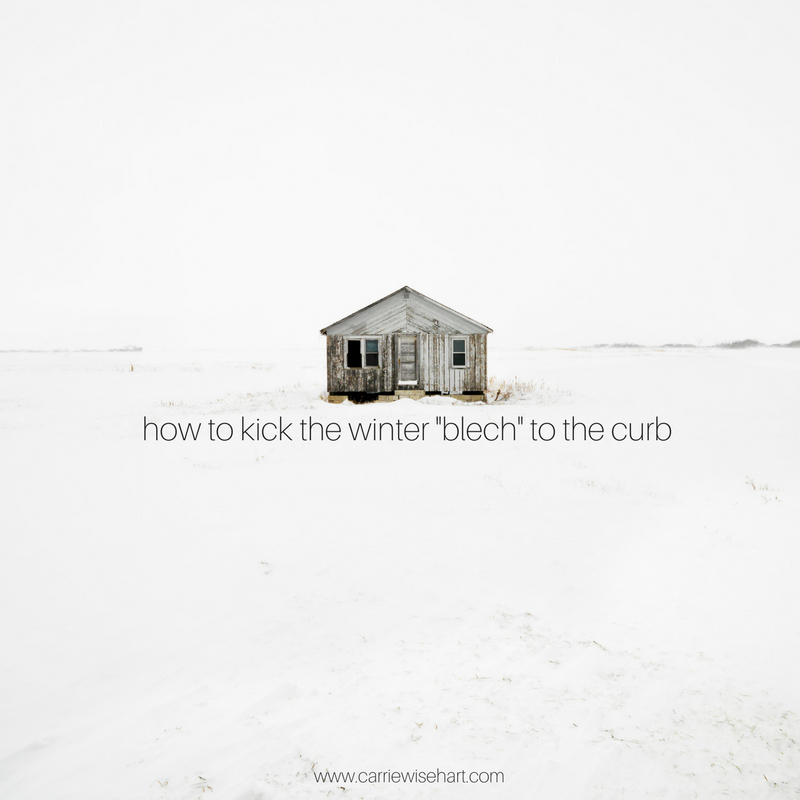 "How to kick the winter ""blech"" to the curb. #feelforward"