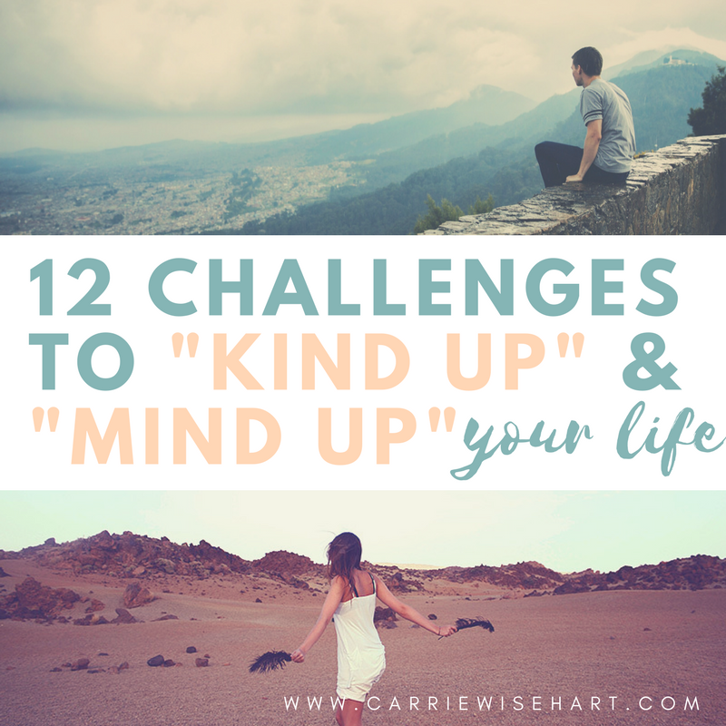 "12 challenges to ""kind up & mind up"" your life"