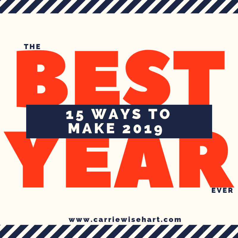 15 ways to make 2019 the BEST YEAR EVER