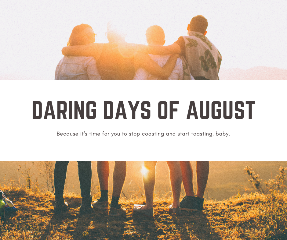 The Daring Days of August